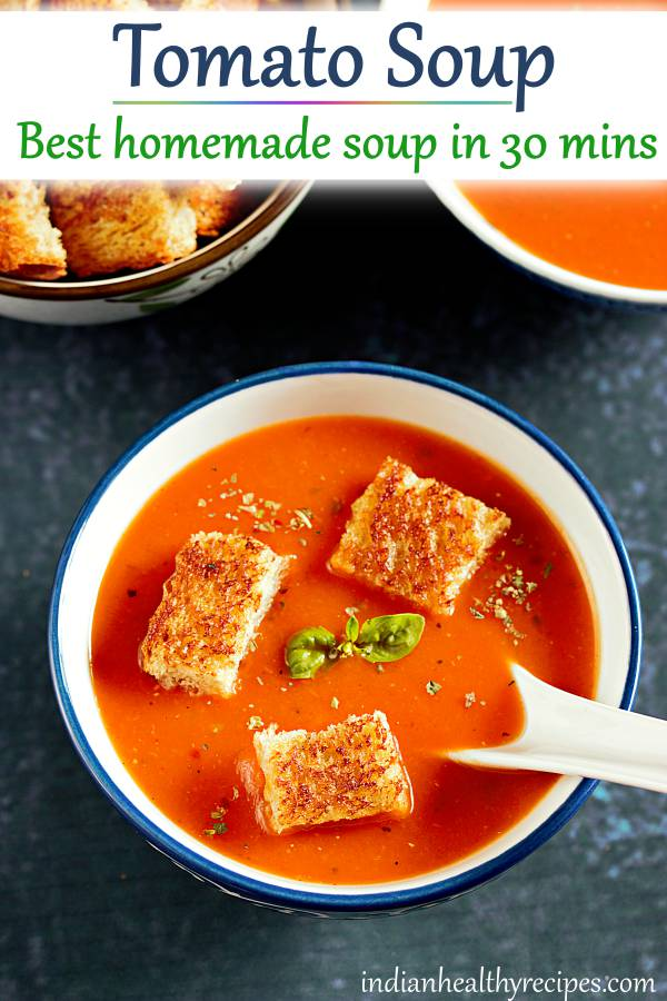 tomato soup - best tomato soup you can make at home. Simple to make, yet great on flavors & texture. #tomatosoup #tomatosouprecipe #tomato #soup #vegetarian