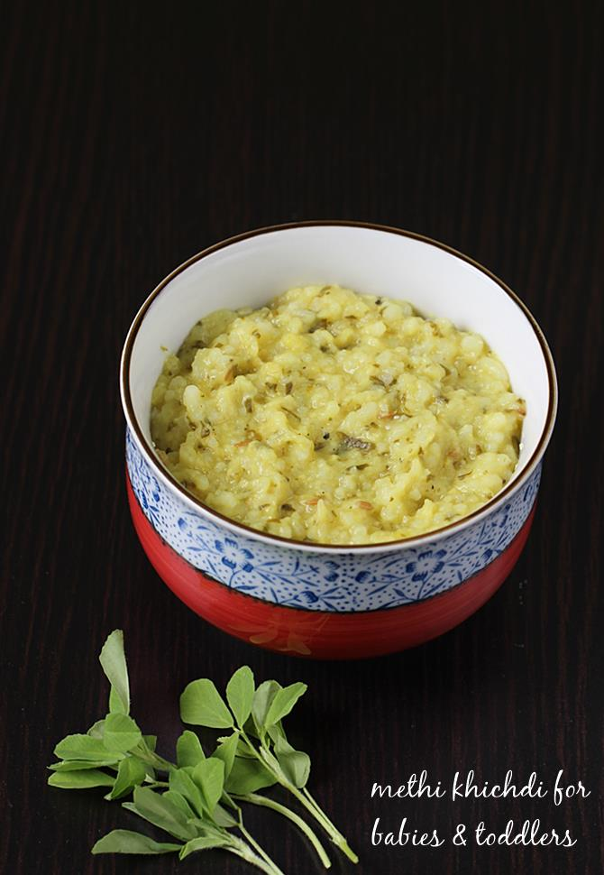 methi khichdi recipe for toddlers