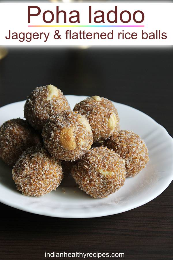 Poha ladoo are sweet balls made with poha or aval, jaggery, cardamoms, nuts and ghee. #avalladoo #pohaladoo