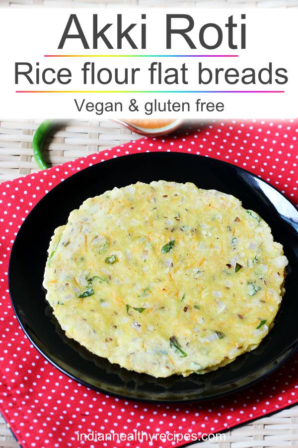 akki roti are gluten free flat breads made with rice flour, spices, veggies & herbs. These are good to eat for a meal or breakfast with a chutney. #akkiroti #akkirotirecipe