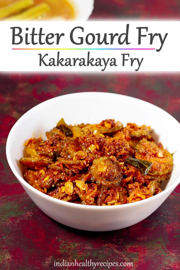 Bitter gourd fry or kakarakaya fry is a healthy dish made by stir frying bitter melon or bitter gourd with Indian spices, garlic and herbs. Serve it with rice or roti. #bittergourdfry #kakarakayafry