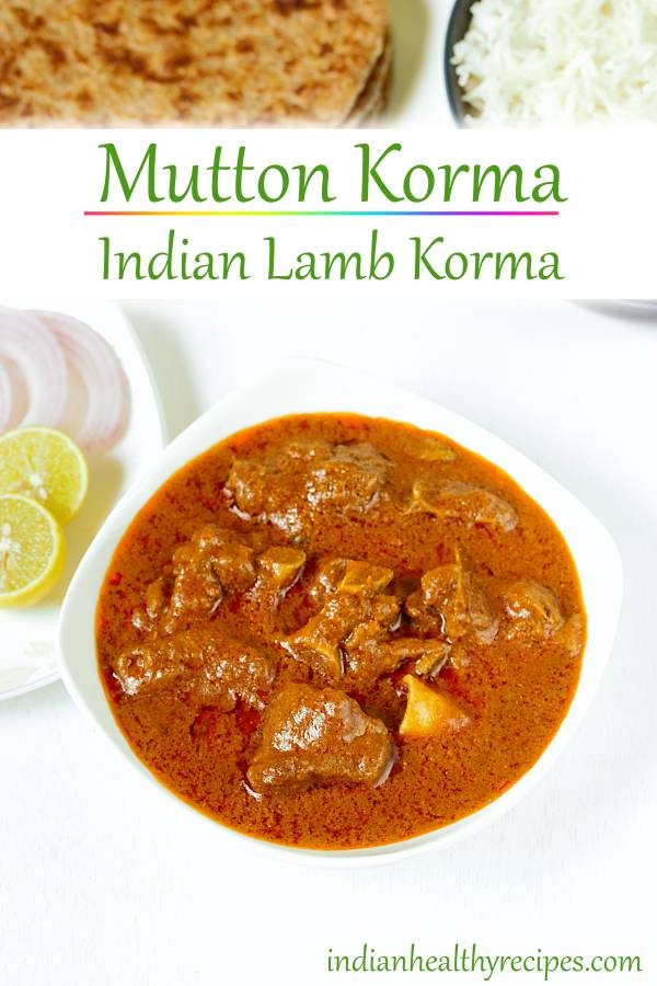mutton korma or lamb korma is a delicious dish made by slow cooking lamb with yogurt & Indian spices. #muttonkorma #lambkorma