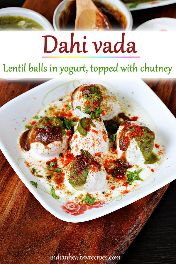 dahi vada is a popular snack made with vada - fried lentil balls, soaked in yogurt & topped with sweet sour & spicy chutney #dahivada #dahivadarecipe