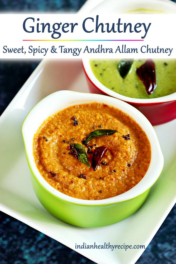 ginger chutney or allam chutney is a sweet, spiy & tangy condiment served with breakfasts & snacks #gingerchutney #allamchutney #chutney #condiment