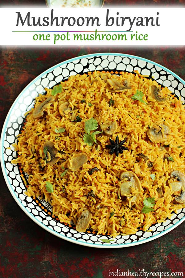 Mushroom biryani is a delicious one pot dish made with rice, mushrooms, spices & herbs. Instructions included for stovetop & instant pot versions. #indian #vegan #mushroombiryani #mushroomrice