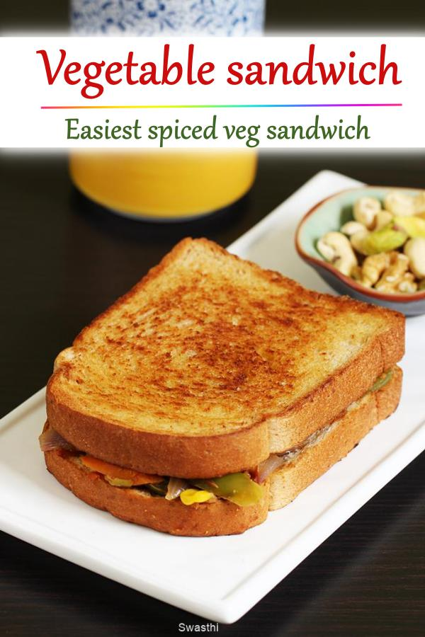 Veg Sandwich Recipe Vegetable Sandwich Easy No Toaster Need