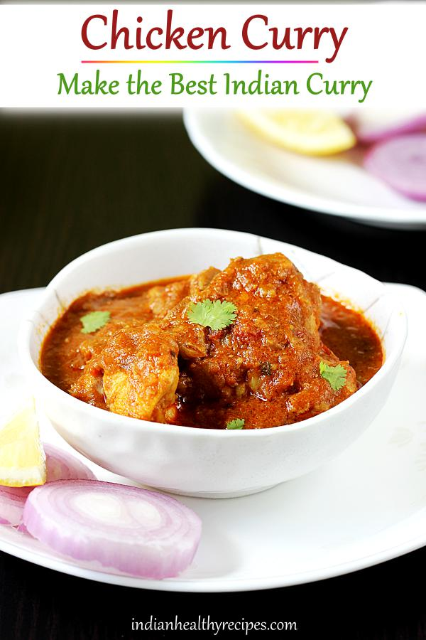 Chicken curry is a classic one pot delicious Indian dish made by slow cooking chicken in spicy onion tomato base. #chickencurry #chickencurryrecipe #indianchickencurry