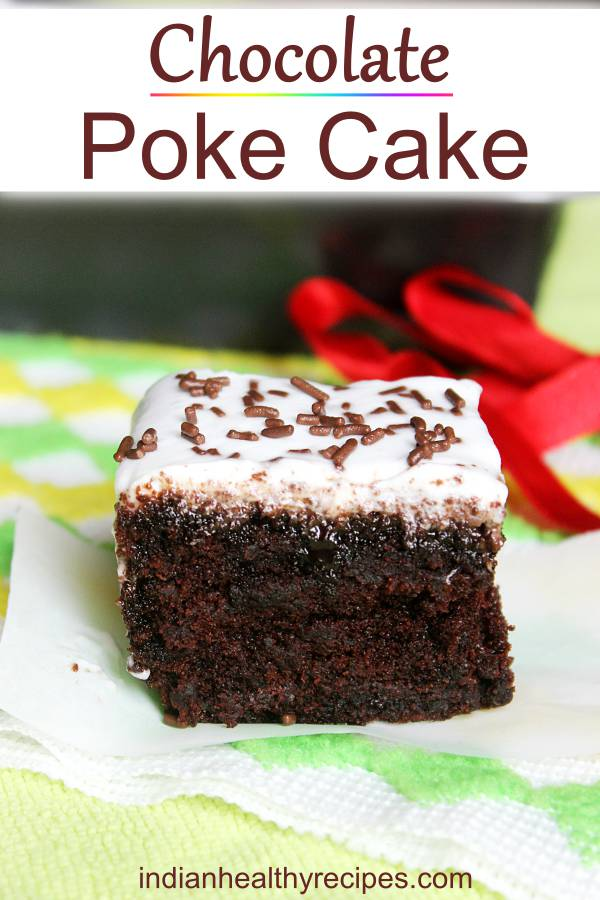 Chocolate poke cake with eggless and vegan options. Moist & delicious poke cake made with homemade chocolate syrup, whipped cream frosting. #pokecake #chocolatepokecake