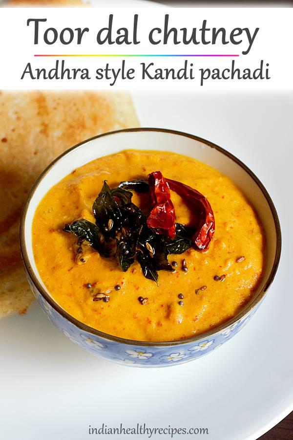 Kandi pachadi | Toor dal chutney recipe