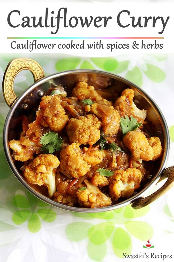 Cauliflower curry made with spices & herbs. This simple cauliflower curry is super flavorful, delicious & simple to make. #indian #curry #cauliflowercurry #cauliflower
