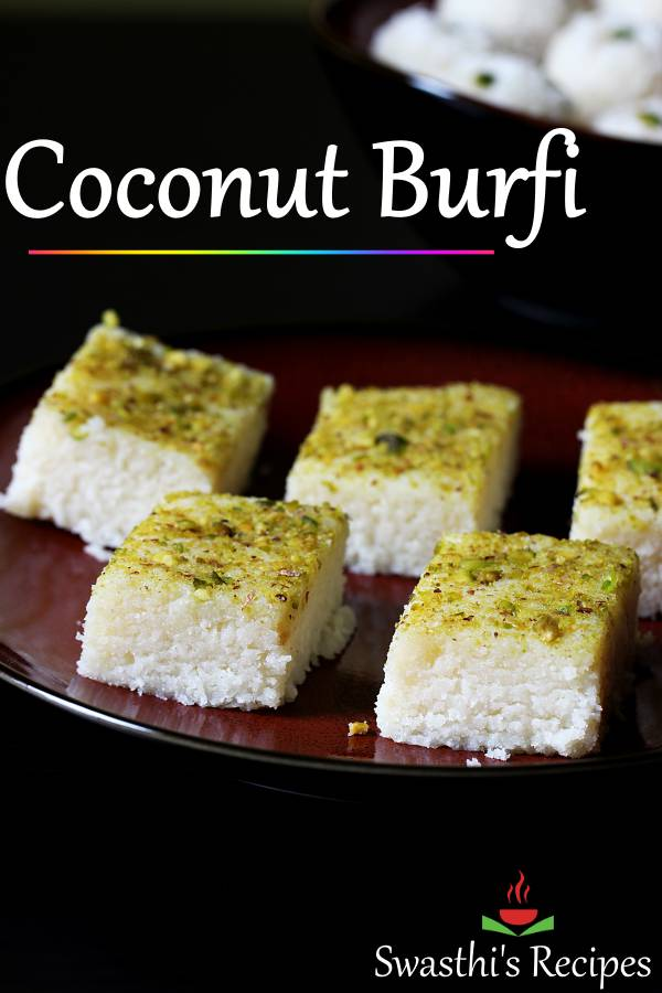 Coconut burfi made with coconut, milk, sugar and nuts. Super delicious & gets done in minutes. Must try for occasions & celebrations #coconutburfi #coconutbarfi #nariyal barfi #nariyalburfi #coconutburfirecipe