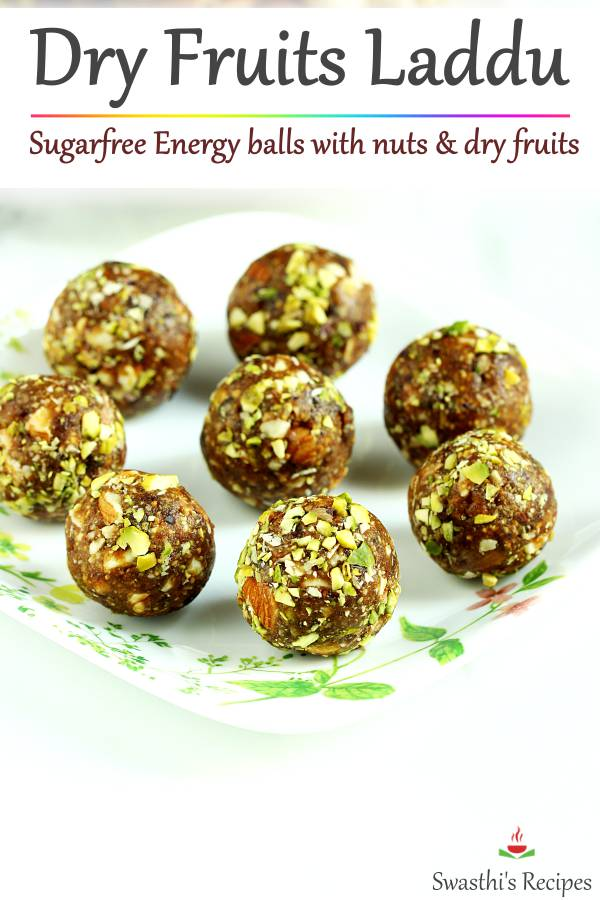 Dry fruits laddu are sugarfree energy balls made with nuts & dried fruits. These are great to snack on any time. #dryfruitladdu #dryfruitladoo #energyballs #sugarfree