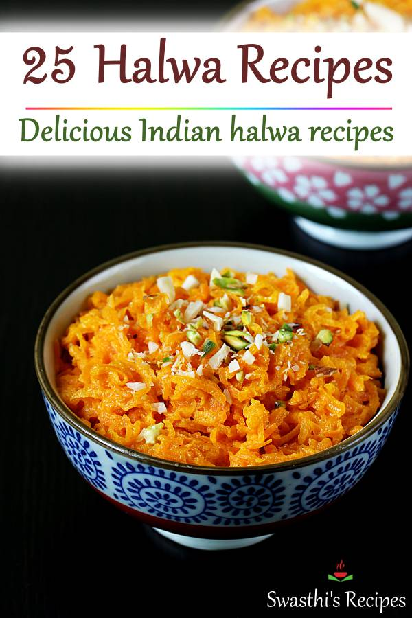 Halwa is a pudding/dessert from the Indian and Middle Eastern Cuisines. This collection shares 25 kinds of halwa varieties you can make for any occasion. #dessert #sweet #halwa #halva