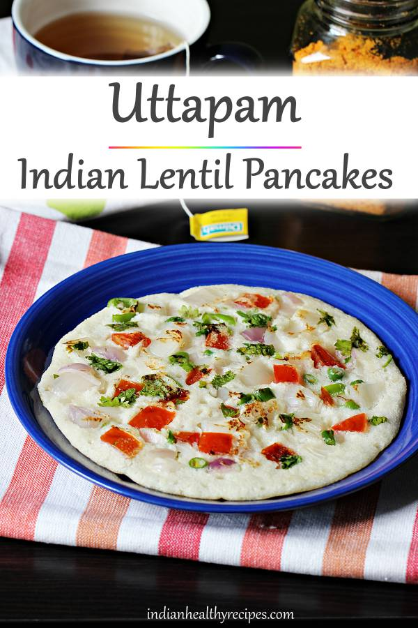 uttapam are south Indian breakfast pancakes made with lentils and rice. These fluffy uttapams are delicious and healthy. #uttapam #uttapamrecipe #indianfood