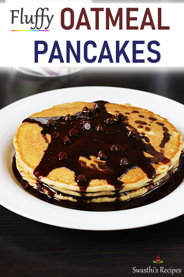 Oatmeal Pancakes Oat Pancakes Swasthi S Recipes