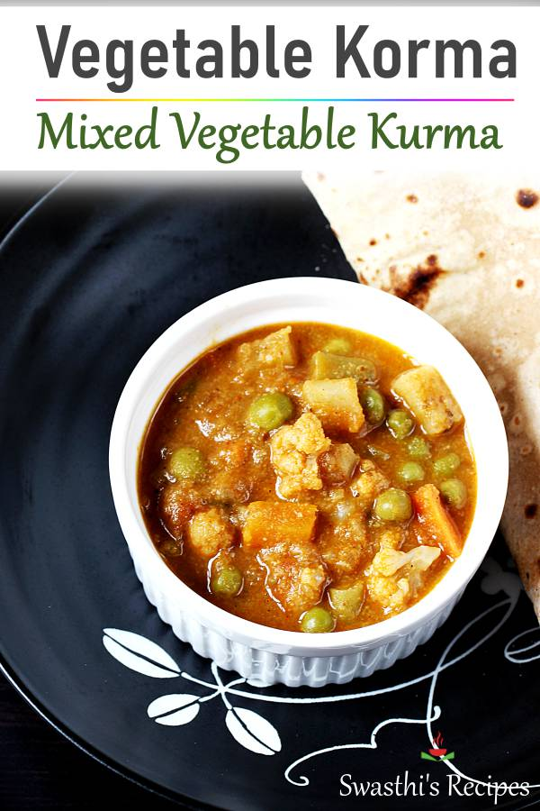 Vegetable korma or kurma is a popular Indian dish made with mixed veggies, spices, nuts and coconut #vegetablekorma #vegkurma #kurmarecipe