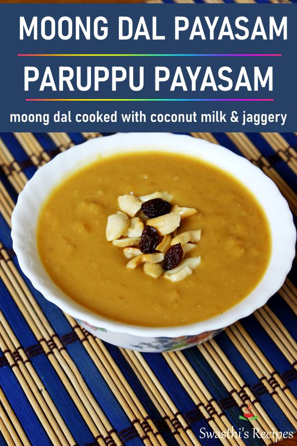 Paruppu payasam is a delicious South Indian pudding made with moong dal, jaggery, coconut milk and ghee. #indian #vegan #dessert #paruppupayasam